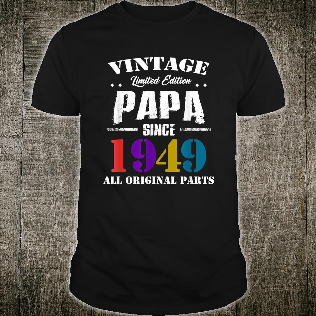 Born in 1949 Limited Edition Father Day Shirt 70th Birthday Shirt