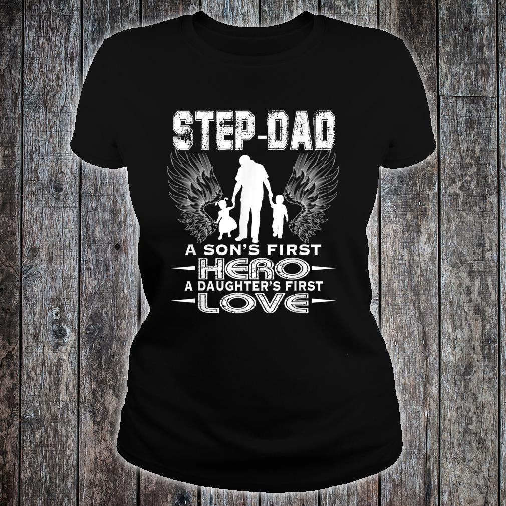 Father Day StepDad Sons First Hero Daughters First Love Shirt ladies tee