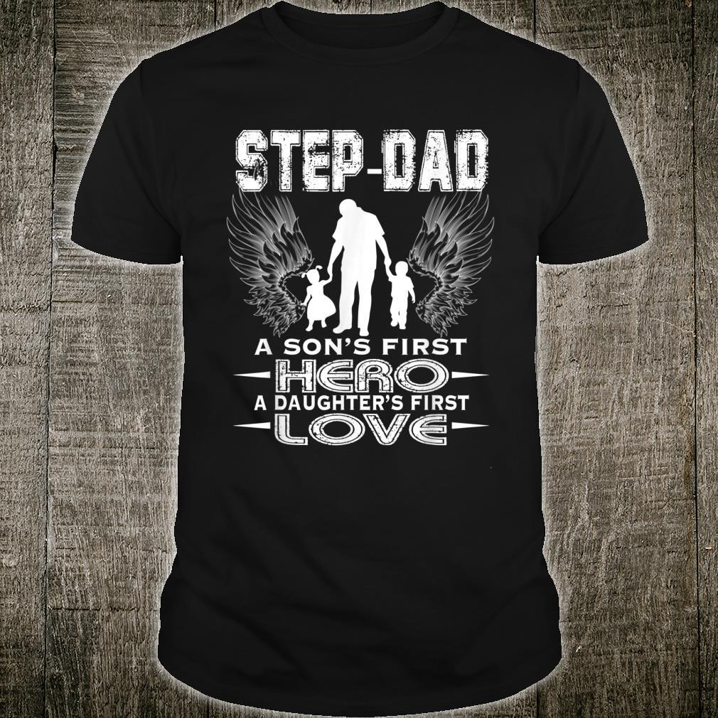 Father Day StepDad Sons First Hero Daughters First Love Shirt