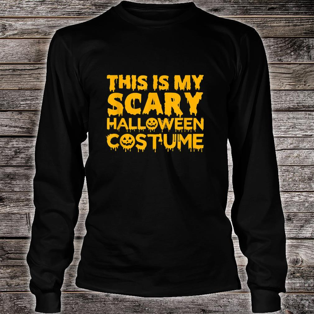 This Is My Scary Halloween Costume Shirt long sleeved