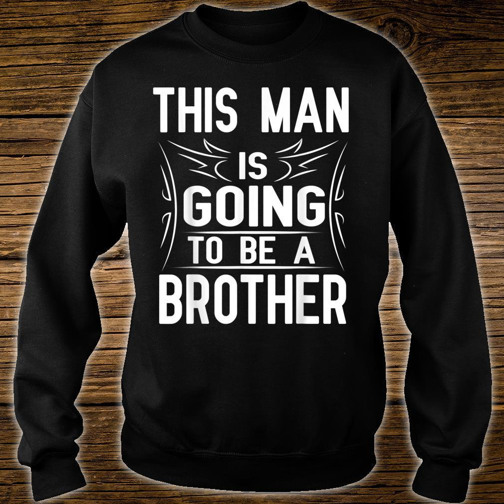 This Man Is Going To Be A Brother Happy 1st Father Day Shirt sweater