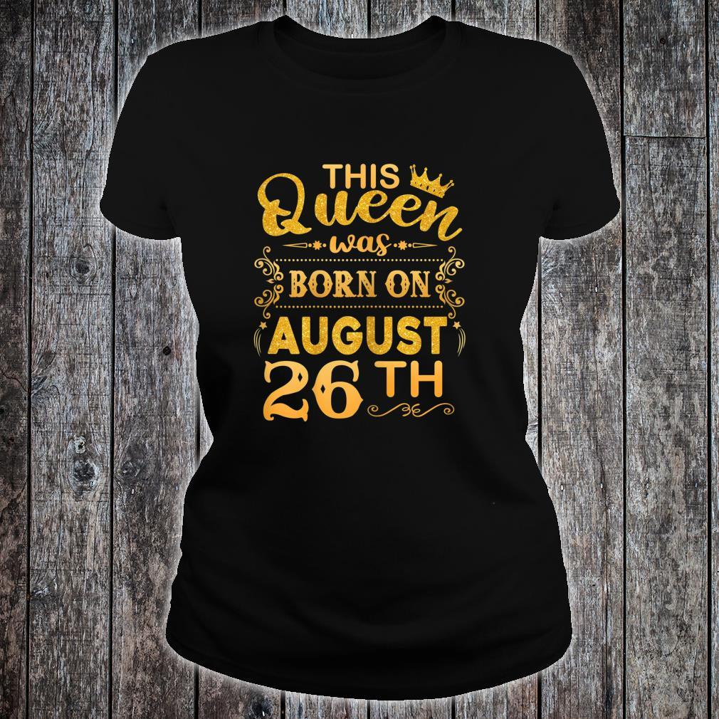 This Queen Was Born on August 26th Birthday Shirt ladies tee