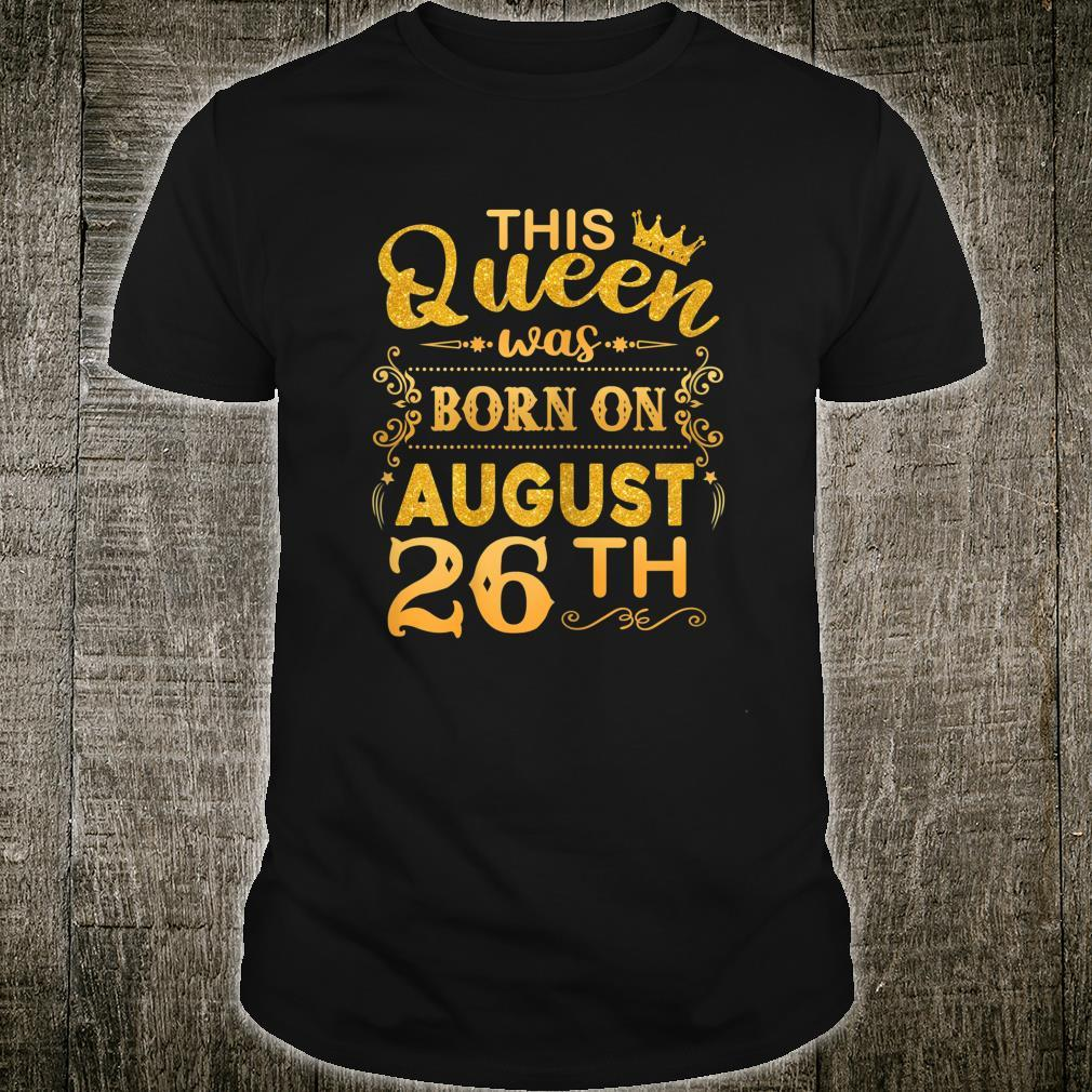 This Queen Was Born on August 26th Birthday Shirt